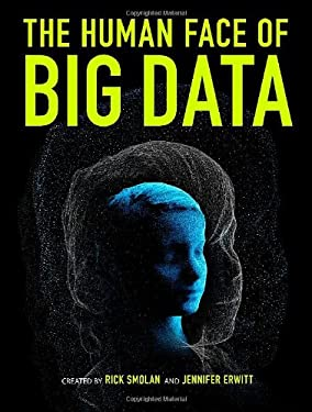 The Human Face of Big Data 9781454908272