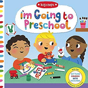 I'm Going to Preschool (Big Steps)