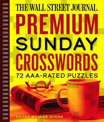 The Wall Street Journal Premium Sunday Crosswords: 72 AAA-Rated Puzzles (Wall Street Journal Crosswords)