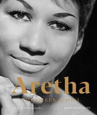 Aretha: The Queen of SoulA Life in Photographs
