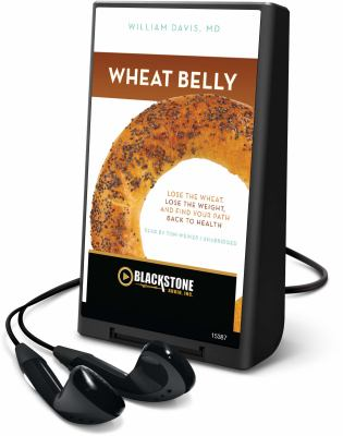 Wheat Belly: Lose the Wheat, Lose the Weight, and Find Your Path Back to Health 9781455121960