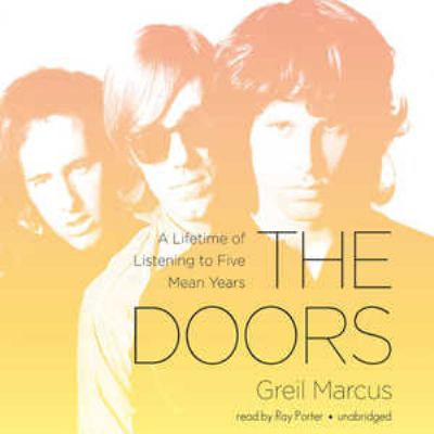 The Doors: A Lifetime of Listening to Five Wild Years 9781455122073