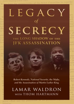 Legacy of Secrecy: The Long Shadow of the JFK Assassination 9781455124978