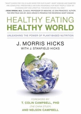 Healthy Eating, Healthy World: Unleashing the Power of Plant-Based Nutrition 9781455125319