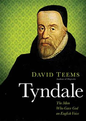 Tyndale: The Man Who Gave God an English Voice 9781455129508