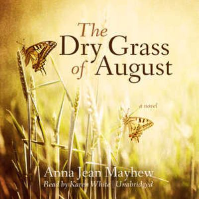The Dry Grass of August 9781455131914