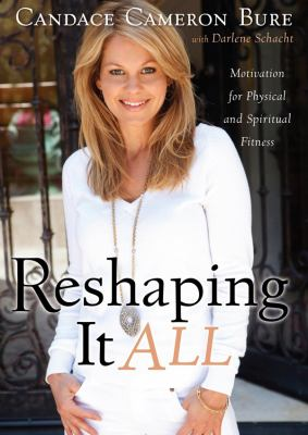 Reshaping It All: Motivation for Physical and Spiritual Fitness 9781455133789