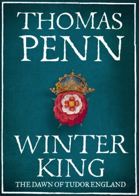 Winter King: Henry VII and the Dawn of Tudor England 9781455134458