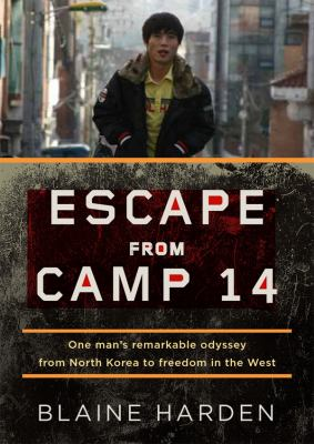 Escape from Camp 14: One Man's Remarkable Odyssey from North Korea to Freedom in the West 9781455160471