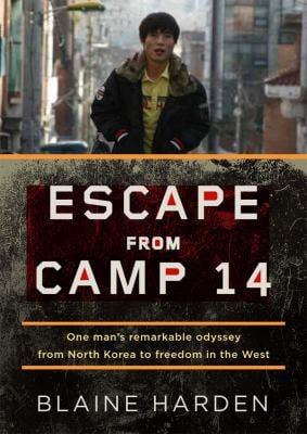 Escape from Camp 14: One Man's Remarkable Odyssey from North Korea to Freedom in the West 9781455160488