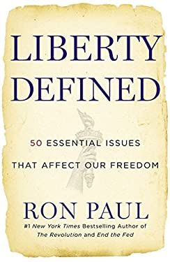 Liberty Defined: 50 Essential Issues That Affect Our Freedom 9781455501441