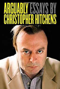 Arguably: Essays by Christopher Hitchens 9781455502776