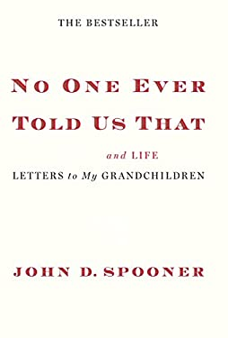 No One Ever Told Us That: Money and Life Letters to My Grandchildren 9781455511556