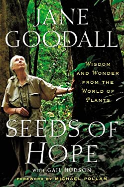 Seeds of Hope: Wisdom and Wonder from the World of Plants 9781455513222