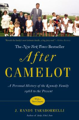 After Camelot: A Personal History of the Kennedy Family--1968 to the Present 9781455513345