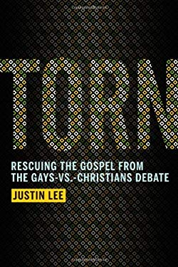 Torn: Rescuing the Gospel from the Gays-vs -Christians Debate 9781455514311