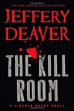 The Kill Room (Lincoln Rhyme) 9781455517060