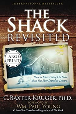 The Shack Revisited: There Is More Going on Here Than You Ever Dared to Dream 9781455522637