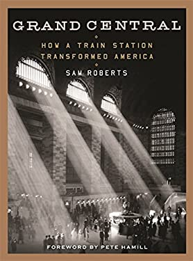 Grand Central: How a Train Station Transformed America 9781455525966