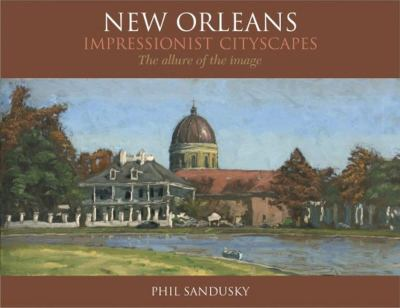 New Orleans Impressionist Cityscapes 9781455616800