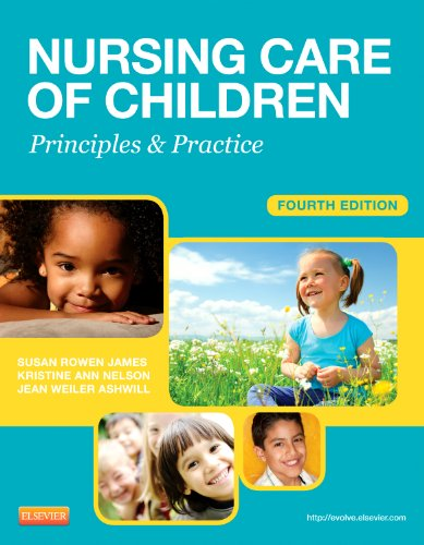 Nursing Care of Children : Principles and Practice - 4th Edition