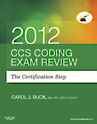 CCS Coding Exam Review 2012: The Certification Step 9781455706839
