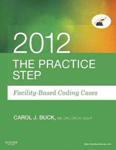 The Practice Step: Facility-Based Coding Cases, 2012 Edition 9781455707522