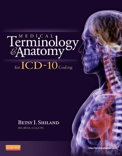 Medical Terminology and Anatomy for ICD-10 Coding 9781455707744