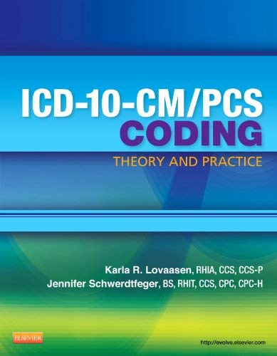 ICD-10-CM/PCS Coding: Theory and Practice 9781455707959