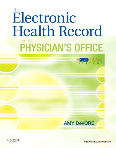 The Electronic Health Record for the Physician's Office with Medtrak Systems 9781455723591