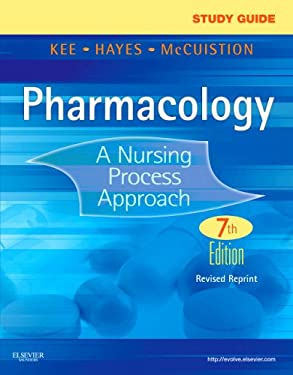 Study Guide for Pharmacology - Revised Reprint: A Nursing Process Approach