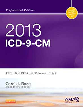 2013 ICD-9-CM for Hospitals, Volumes 1, 2 and 3 Professional Edition 9781455744978