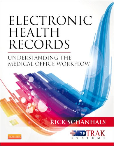 Electronic Health Records: Understanding the Medical Office Workflow, 1e 9781455750221