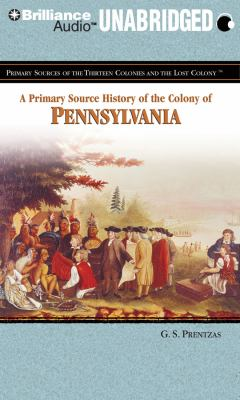 A Primary Source History of the Colony of Pennsylvania 9781455801831