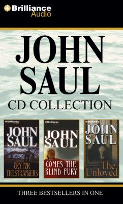John Saul Collection 1: Cry for the Strangers/Comes the Blind Fury/The Unloved