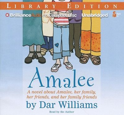 Amalee: A Novel about Amalee, Her Family, Her Friends, and Her Family Friends 9781455810239