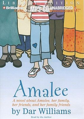 Amalee: A Novel about Amalee, Her Family, Her Friends, and Her Family Friends 9781455810253