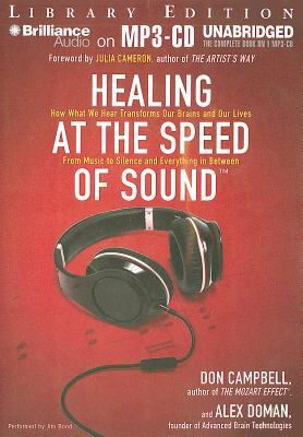 Healing at the Speed of Sound: How What We Hear Transforms Our Brains and Our Lives 9781455828708