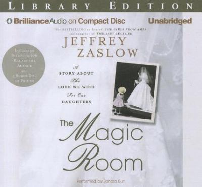 The Magic Room: A Story about the Love We Wish for Our Daughters [With CDROM] 9781455829071