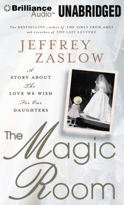 The Magic Room: A Story about the Love We Wish for Our Daughters 9781455829088