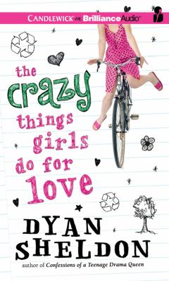 The Crazy Things Girls Do for Love 9781455829620