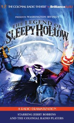 The Legend of Sleepy Hollow: A Radio Dramatization 9781455831562