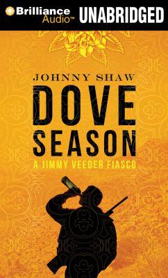 Dove Season: A Jimmy Veeder Fiasco 9781455831784