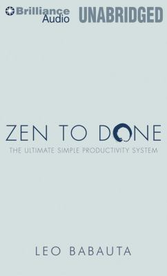 Zen to Done: The Ultimate Simple Productivity System 9781455831883