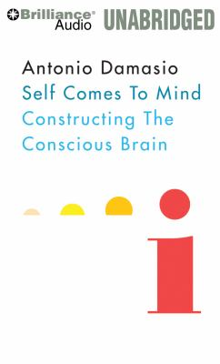 Self Comes to Mind: Constructing the Conscious Brain 9781455838615