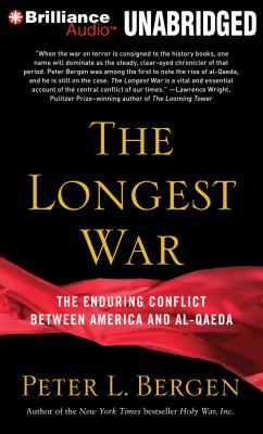 The Longest War: The Enduring Conflict Between America and Al-Qaeda 9781455838950