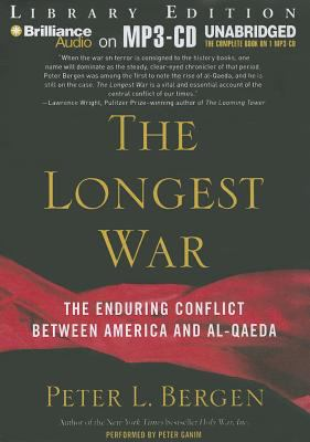 The Longest War: The Enduring Conflict Between America and Al-Qaeda 9781455839025