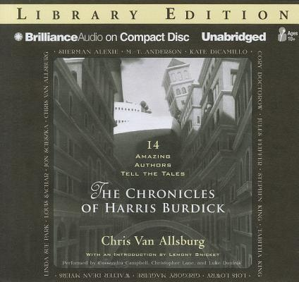 The Chronicles of Harris Burdick: 14 Amazing Authors Tell the Tales 9781455839476