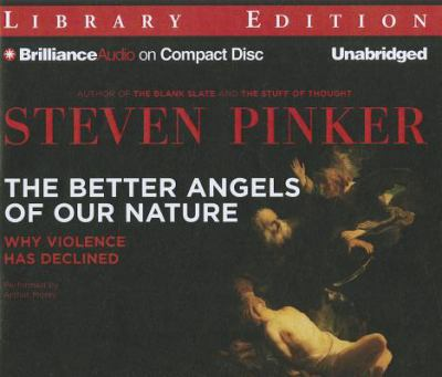 The Better Angels of Our Nature: Why Violence Has Declined 9781455839575