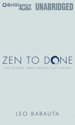 Zen to Done: The Ultimate Simple Productivity System 9781455840151
